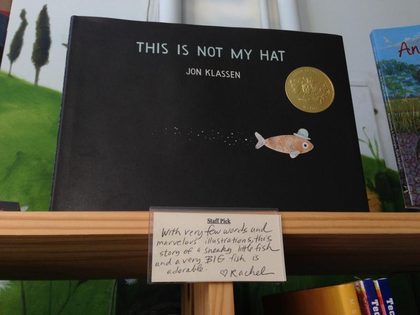 A shelf talker written by Rachel for Caldecott winner This is Not My Hat
